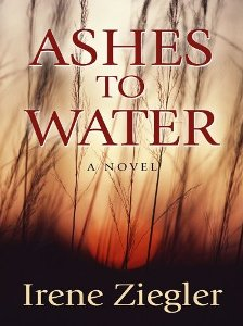 Ashes to Water by Irene Zeigler.