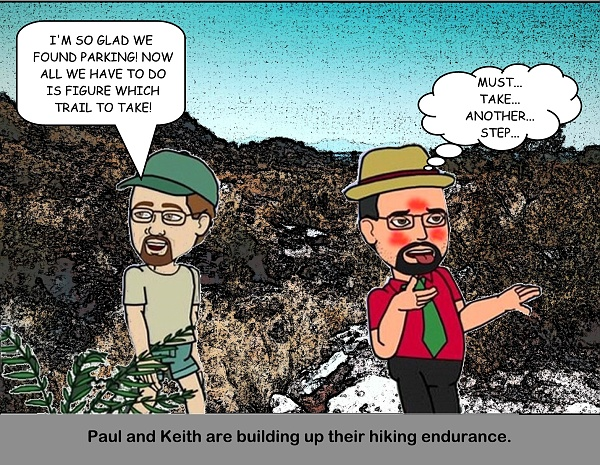 Paul and Keith are building up their hiking endurance.