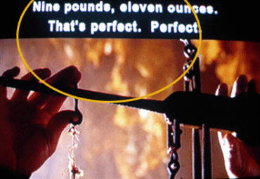 'Nine pounds, eleven ounces. That's perfect. Perfect.'